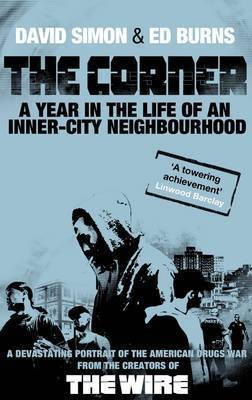 David Simon, Edward Burns-The Corner  A Year in the Life of an Inner-City Neighbourhood