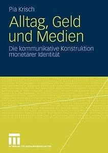 Alltag, Geld Und Medien: Die Kommunikative Konstruktion Monetärer Identität