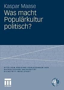 Was Macht Popularkultur Politisch?