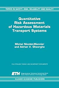 Quantitative Risk Assessment of Hazardous Materials Transport Systems: Rail, Road, Pipelines and Ship