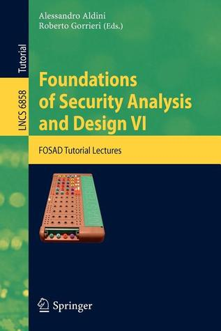 Foundations Of Security Analysis And Design Vi: Fosad Tutorial Lectures (Lecture Notes In Computer Science / Security And Cryptology)