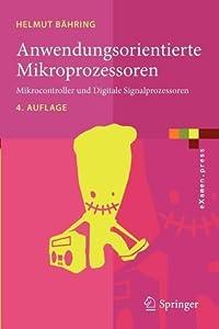 Anwendungsorientierte Mikroprozessoren: Mikrocontroller Und Digitale Signalprozessoren