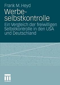 Werbeselbstkontrolle: Ein Vergleich Der Freiwilligen Selbstkontrolle in Den USA Und Deutschland