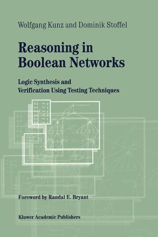 Reasoning in Boolean Networks: Logic Synthesis and Verification Using Testing Techniques
