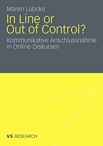 In Line or Out of Control?: Kommunikative Anschlussnahme in Online-Diskursen