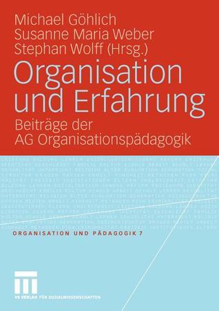 Organisation Und Erfahrung: Beitrage Der AG Organisationspadagogik