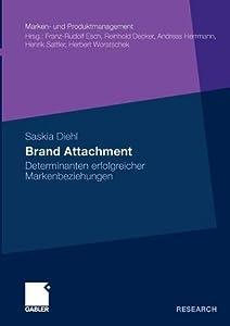 Brand Attachment: Determinanten Erfolgreicher Markenbeziehungen