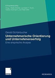 Unternehmerische Orientierung Und Unternehmenserfolg: Eine Empirische Analyse