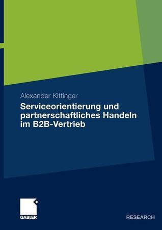 Serviceorientierung Und Partnerschaftliches Handeln Im B2B-Vertrieb