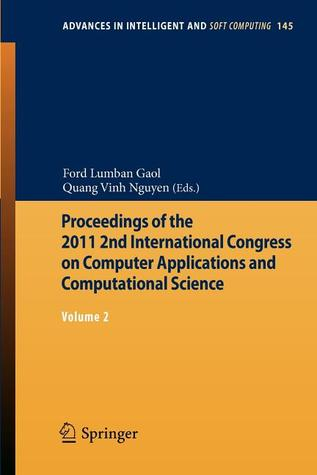 Proceedings of the 2011 2nd International Congress on Computer Applications and Computational Science: Volume 2