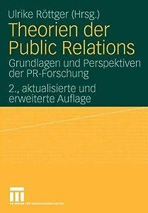 Theorien Der Public Relations: Grundlagen und Perspektiven der PR-Forschung