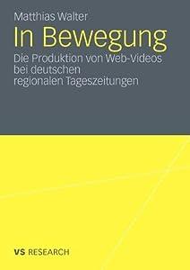 In Bewegung: Die Produktion Von Web-Videos Bei Deutschen Regionalen Tageszeitungen
