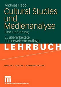 Cultural Studies Und Medienanalyse: Eine Einfuhrung