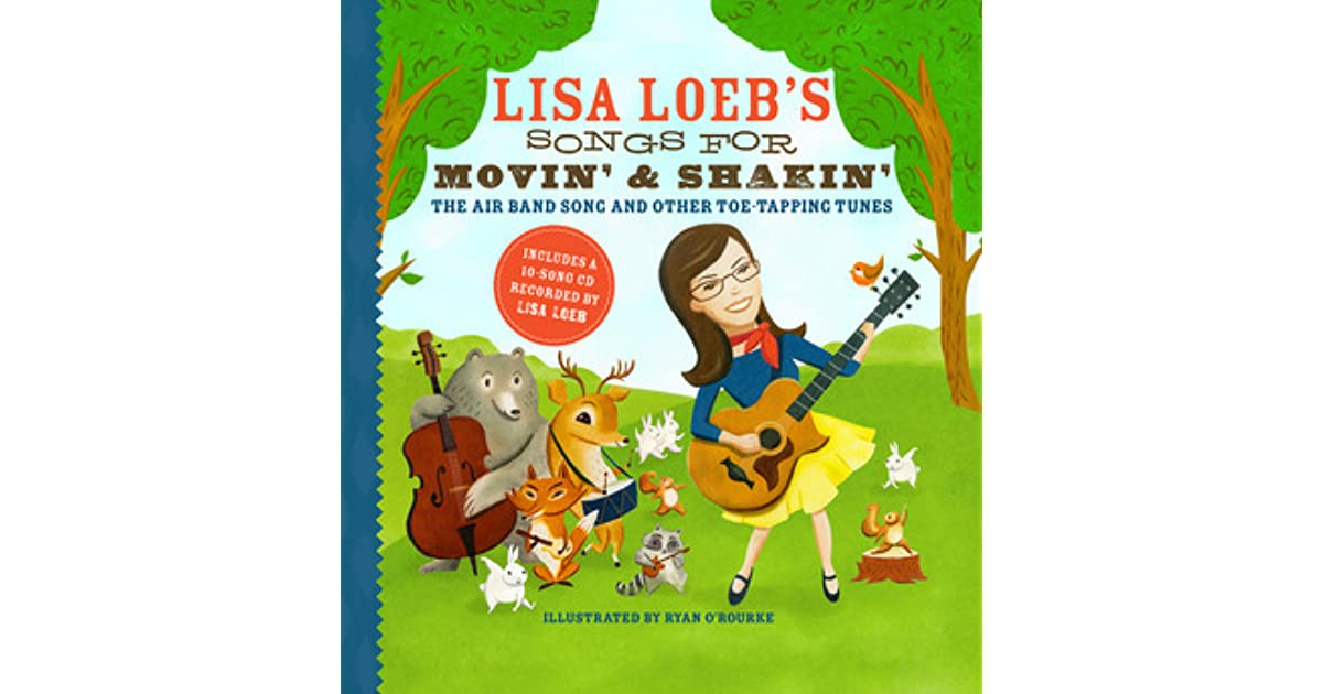 Lisa Loebs Songs For Movin And Shakin The Air Band Song And