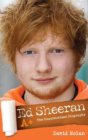 Ed Sheeran: The Biography. David Nolan