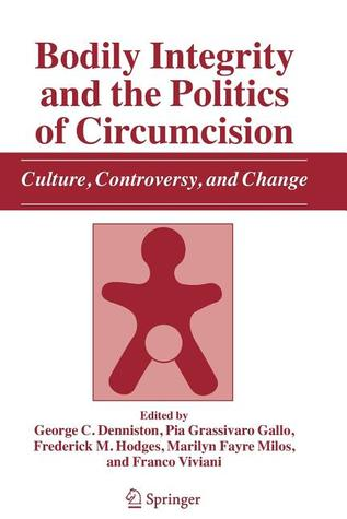 Bodily Integrity and the Politics of Circumcision: Culture, Controversy, and Change