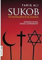 Sukob fundamentalizama: križarski ratovi, džihad i suvremenost