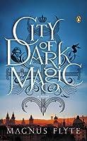City of Dark Magic (City of Dark Magic #1)