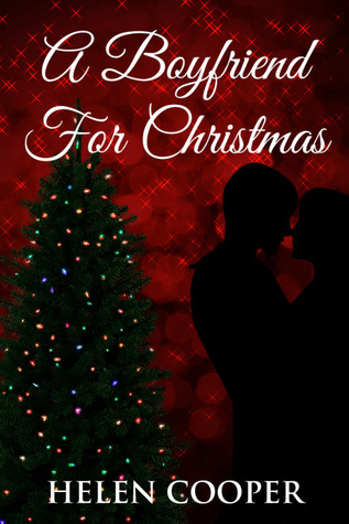 A Boyfriend For Christmas.A Boyfriend For Christmas By Helen Cooper