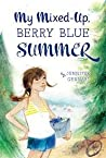 My Mixed-Up Berry Blue Summer by Jennifer Gennari
