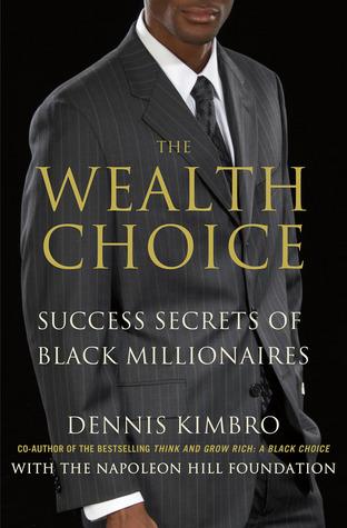 The Wealth Choice Success Secrets of Black Millionaires