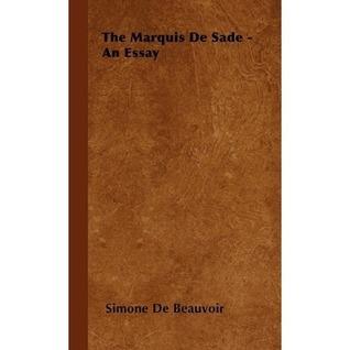 The Marquis de Sade: An Essay by Simone de Beauvoir