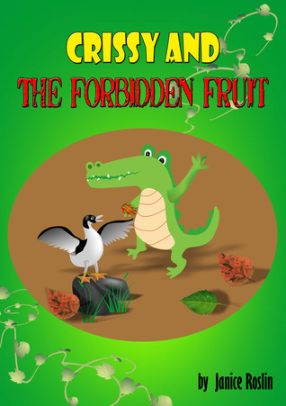 Crissy and The Forbidden Fruit (Crissy Rhyming Children's Books, #5)