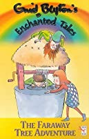 The Faraway Tree Adventure (Enid Blyton's Enchanted Tales, #3)