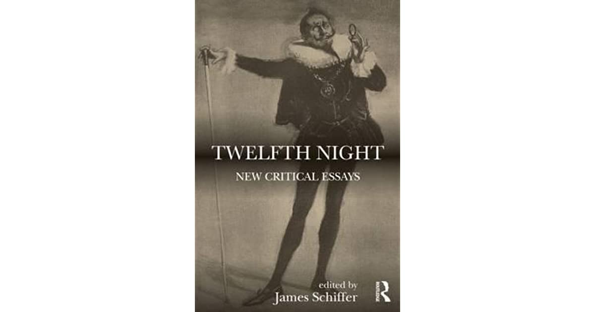twelfth night new critical essays by james schiffer