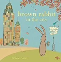 Brown Rabbit in the City. Natalie Russell