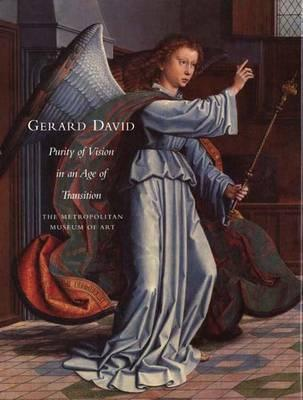 Gerard David Purity of Vision in an Age of Transition