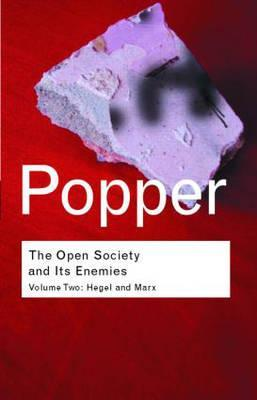 The Open Society and Its Enemies - Volume Two: Hegel and Marx