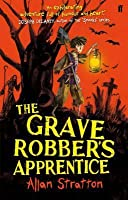 The Grave Robber's Apprentice. by Allan Stratton