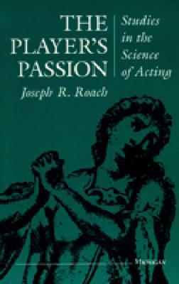 The Player's Passion: Studies in the Science of Acting