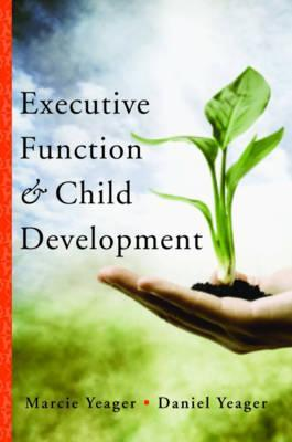 Executive Function  Child Development by Marcie Yeager