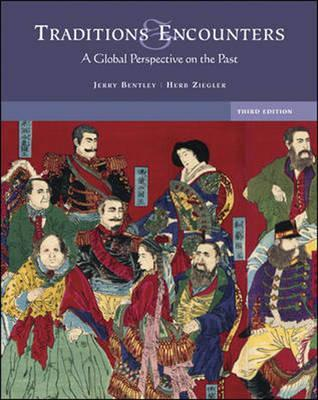 Traditions Encounters A Global Perspective On The Past By