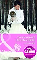 The Bachelor's Christmas Bride. Victoria Pade