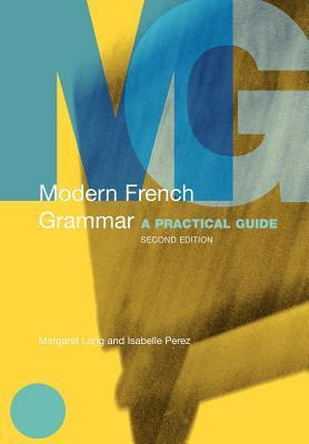 Modern French Grammar - A Practical Guide (2nd Ed)