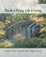 Death and Dying: Life and Living [With Infotrac]
