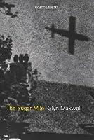 The Sugar Mile. Glyn Maxwell