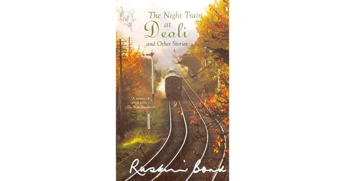 night train at deoli Get this from a library the night train at deoli and other stories [ruskin bond.