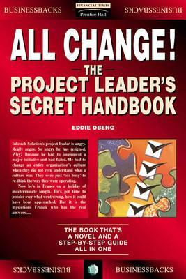 All Change!: The Project Leader's Secret Handbook