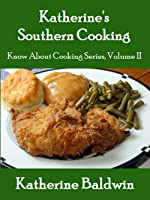 Katherine's Southern Cooking Know About Cooking Series