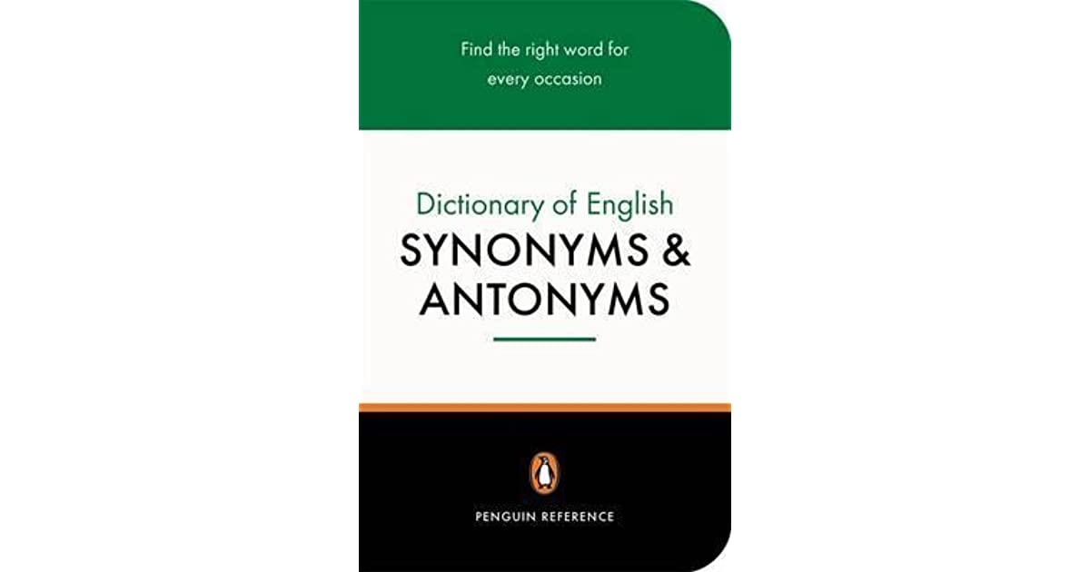 Dictionary of English Synonyms and Antonyms, The Penguin: Revised