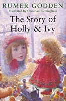 The Story of Holly & Ivy