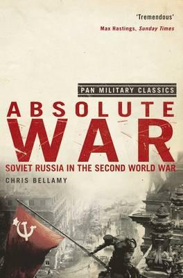 Absolute War: Soviet Russia in the Second World War by