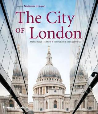 City of London: Architectural Tradition and Innovation in the Square Mile