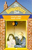 Logan Likes Mary Anne! (The Babysitters Club, #10)