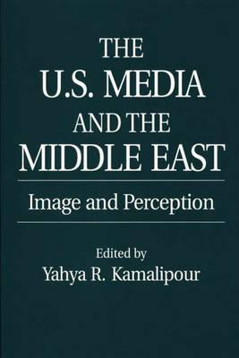 The U.S. Media and the Middle East: Image and Perception