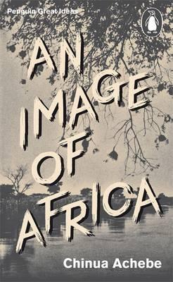 An Image of Africa by Chinua Achebe